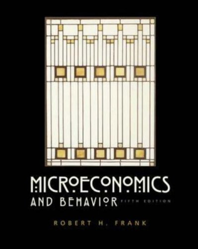 Microeconomics and Behavior by Robert H. Frank