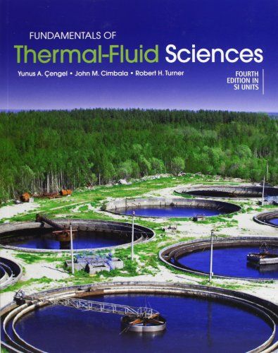 Fundamentals of Thermal-Fluid Sciences (in SI Units) by Yunus A. Cengel