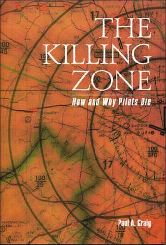 The Killing Zone: How and Why Pilots Die by Paul A. Craig