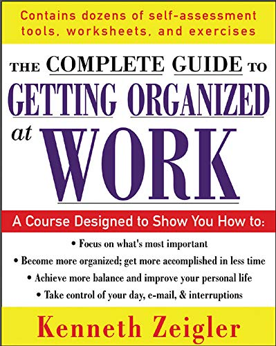 Getting Organized at Work: 24 Lessons to Set Goals, Establish Priorities, and Manage Your Time by Kenneth Zeigler