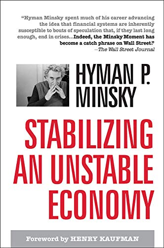 Stabilizing an Unstable Economy by Hyman P. Minsky