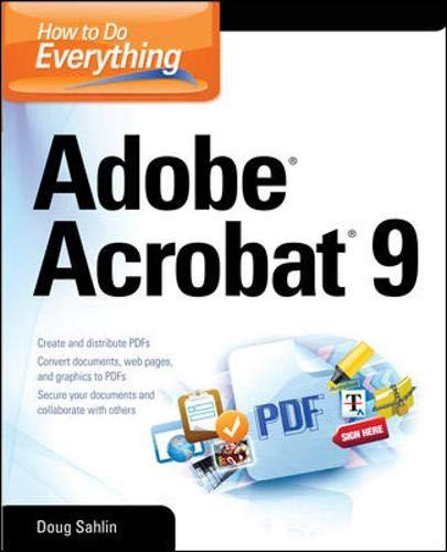 How to Do Everything: Adobe Acrobat 9 by Doug Sahlin