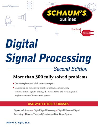Schaums Outline of Digital Signal Processing by Monson H. Hayes
