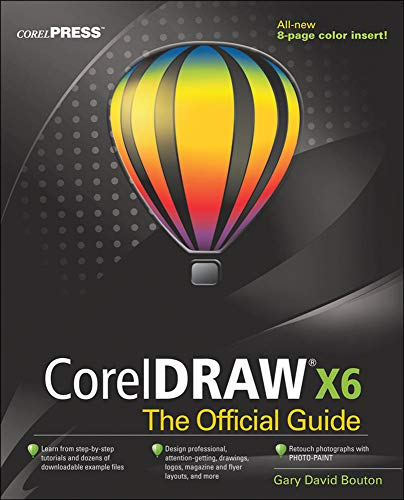 CorelDRAW X6: The Official Guide by Gary David Bouton