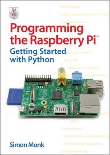Programming the Raspberry Pi: Getting Started with Python by Simon Monk