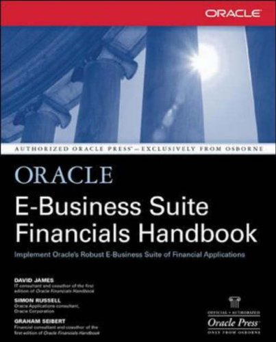 Oracle E-business Suite Financials Handbook by Dr. David James