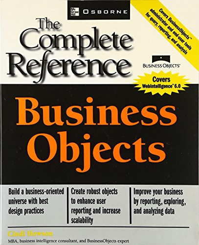 BusinessObjects: The Complete Reference by Cindi Howson