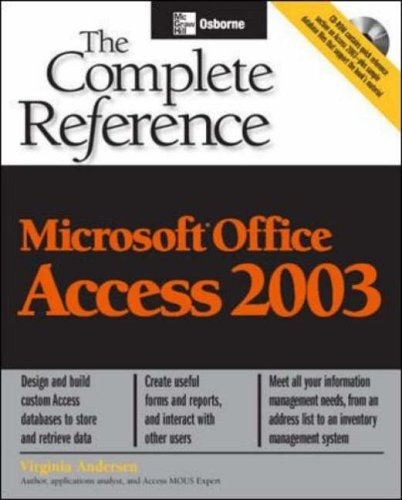 Microsoft Office Access 2003: The Complete Reference by Virginia Anderson