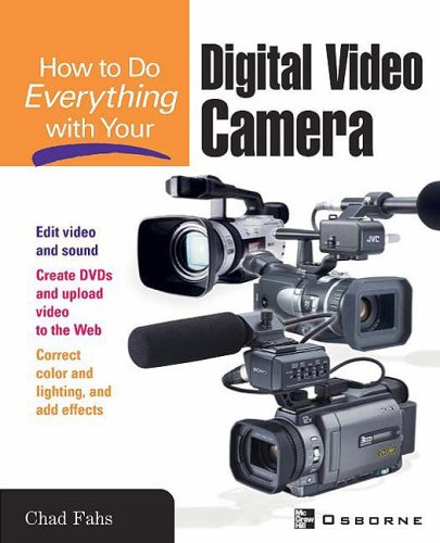 How to Do Everything with Your Digital Video Camcorder by Dave Johnson