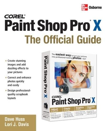 Corel Paint Shop Pro X: The Official Guide by Dave Huss