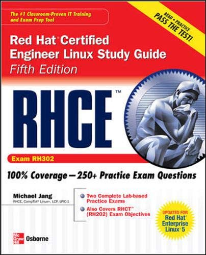 RHCE Red Hat Certified Engineer Linux Study Guide: Exam RH302 by Michael Jang