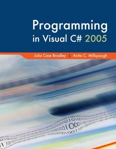 Programming in Visual C# 2005 by Julia Case Bradley