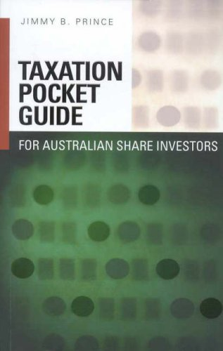 Taxation Pocket Guide for Australian Share Investors by Jimmy B. Prince