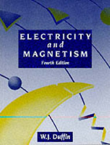 Electricity and Magnetism by W.J. Duffin