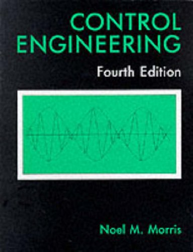 Control Engineering by Noel M. Morris