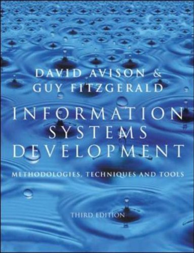 Information Systems Development: Methodologies, Techniques and Tools by D.E. Avison