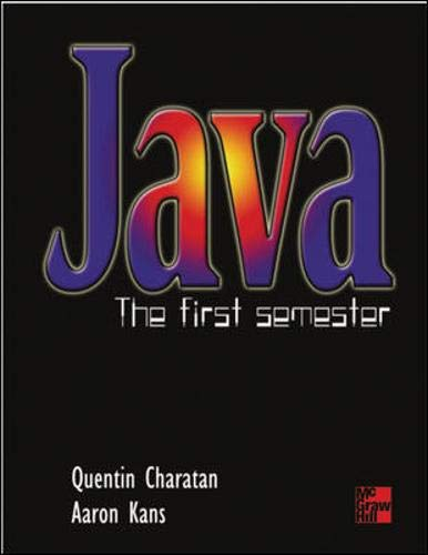 Java: The First Semester by Quentin Charatan