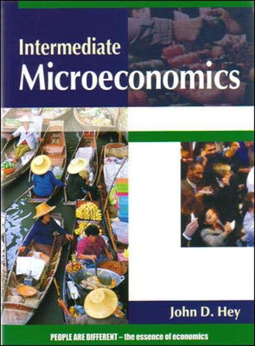 Intermediate Microeconomics by John D. Hey