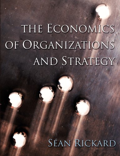 The Economics of Organisations and Strategy by Sean Rickard