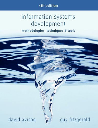 Information Systems Development: Methodologies, Techniques and Tools by David Avison