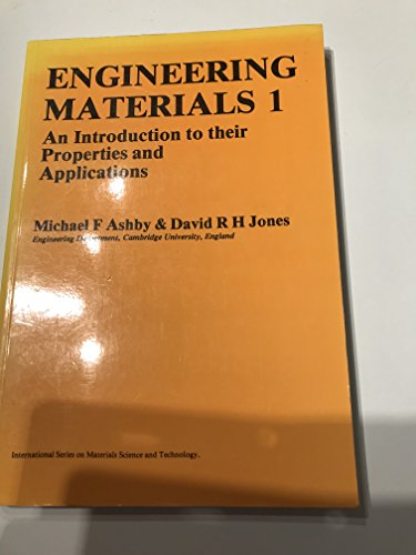 Engineering Materials: An Introduction to Their Properties and Applications: v.1 by Michael F. Ashby