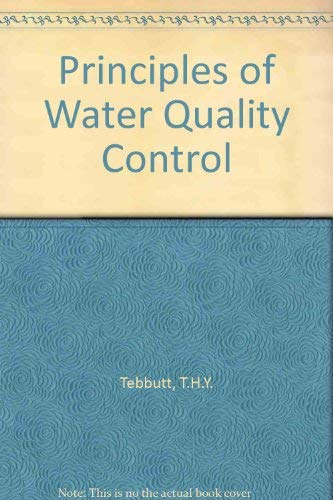 Principles of Water Quality Control by T.H.Y. Tebbutt