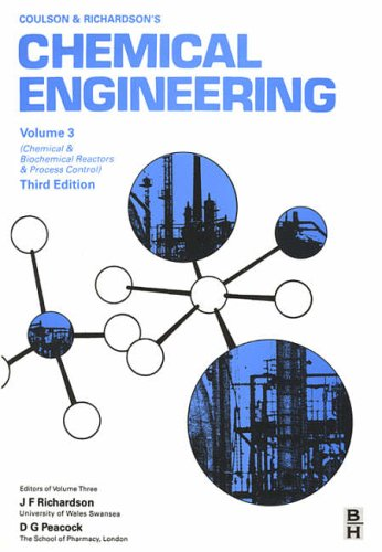 Chemical Engineering: Volume 3: Chemical and Biochemical Reactors and Process Control by J. M. Coulson