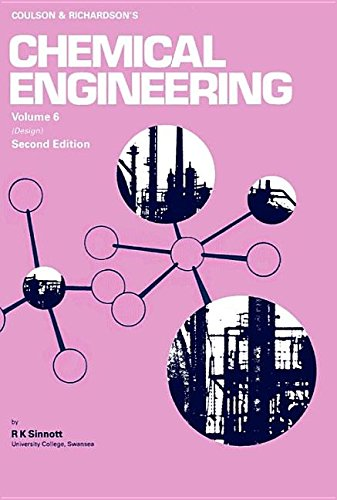 Chemical Engineering: v. 6: Chemical Engineering Design by J. M. Coulson