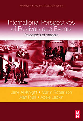 International Perspectives of Festivals and Events: Paradigms of Analysis by Jane Ali-Knight