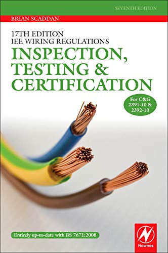 17th Edition LEE Wiring Regulations: Inspection, Testing and Certification by Brian Scaddan