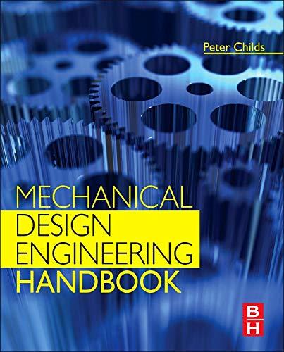 Mechanical Design Engineering Handbook by Peter R. N. Childs