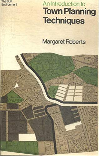 An Introduction to Town Planning Techniques by Margaret Roberts
