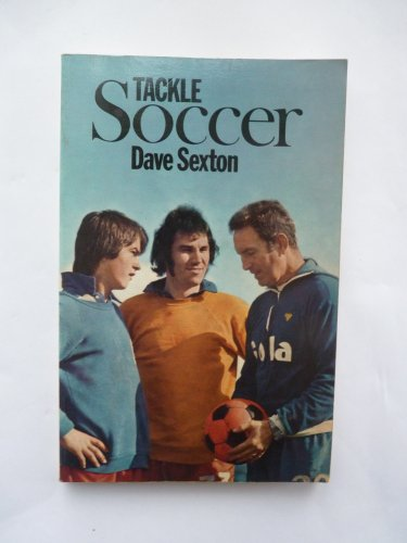Tackle Soccer by Dave Sexton