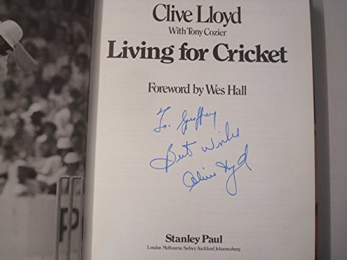 Living for Cricket by Clive Lloyd