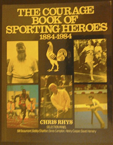 Courage Book of Sporting Heroes by Chris Rhys