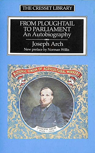 From Ploughtail to Parliament: An Autobiography by Joseph Arch