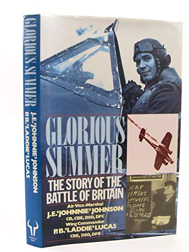 Glorious Summer: Story of the Battle of Britain by J. E. Johnson