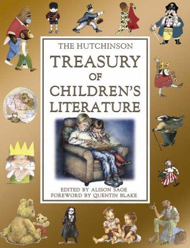 The Hutchinson Illustrated Treasury of Children's Literature by Alison Sage