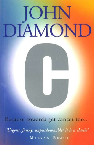 C: Because Cowards Get Cancer Too by John Diamond