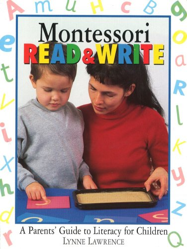 Montessori Read and Write: A Parent's Guide to Literacy for Children by Lynne Lawrence