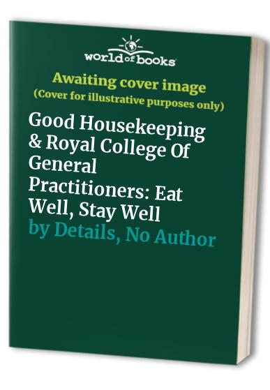 """""""Good Housekeeping"""" Eat Well, Stay Well by Good Housekeeping Institute"""