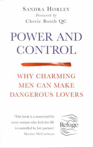 Power and Control: Why Charming Men Can Make Dangerous Lovers by Sandra Horley