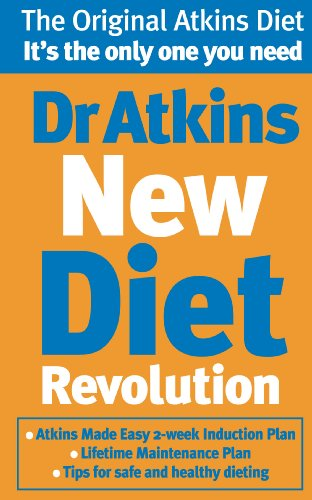 Dr. Atkins' New Diet Revolution: The No-hunger, Luxurious Weight Loss Plan That Really Works! by Robert C. Atkins