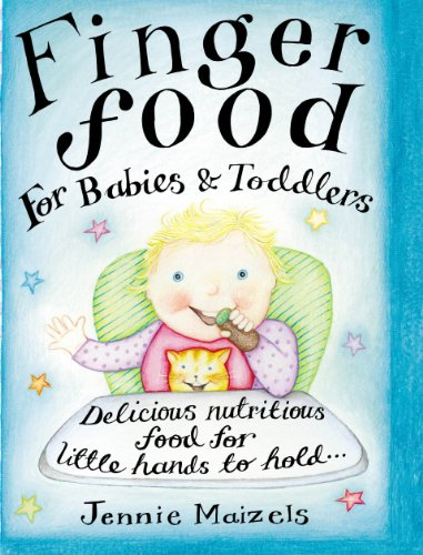 Finger Food for Babies and Toddlers by Jennie Maizels