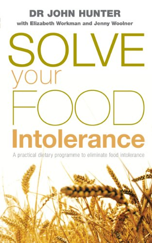 Solve Your Food Intolerance: A Practical Dietary Programme to Eliminate Food Intolerance by Dr. John Hunter
