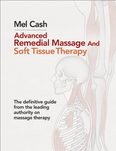 Advanced Remedial Massage by Mel Cash