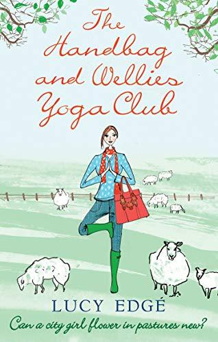 The Handbag and Wellies Yoga Club by Lucy Edge