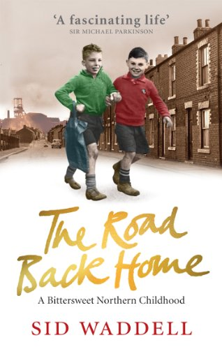 The Road Back Home: A Northern Childhood by Sid Waddell