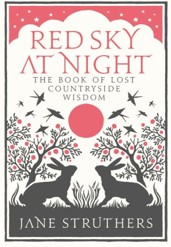 Red Sky at Night: The Book of Lost Country Wisdom by Jane Struthers