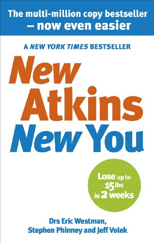 New Atkins for a New You: The Ultimate Diet for Shedding Weight and Feeling Great by Eric C. Westman